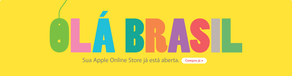 Ola Brasil. Your Apple Online Store is now open. Shop now ›
